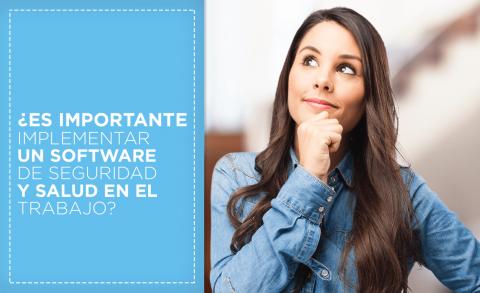 ¿Es importante en la implementación un Software de Seguridad y Salud en el Trabajo?