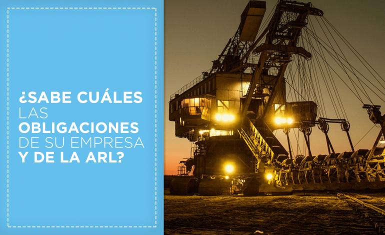 ¿Sabe cuales son las obligaciones de su empresa y de la ARL?