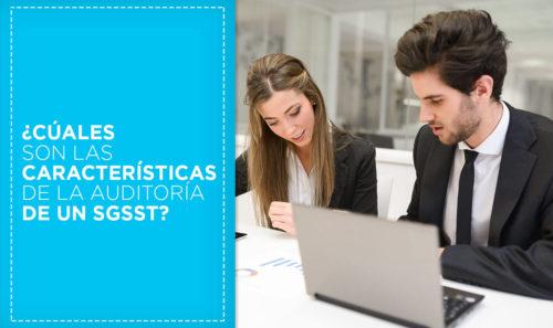 ¿Cuáles son las características de una Auditoría del SGSST?
