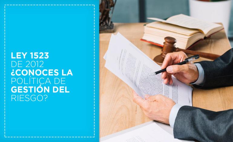 Ley 1523 de 2012: Gestión del riesgo en Colombia