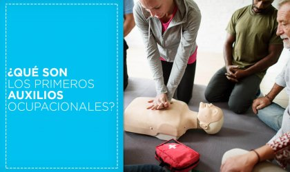 Primeros auxilios ocupacionales: Qué son y cómo brindarlos
