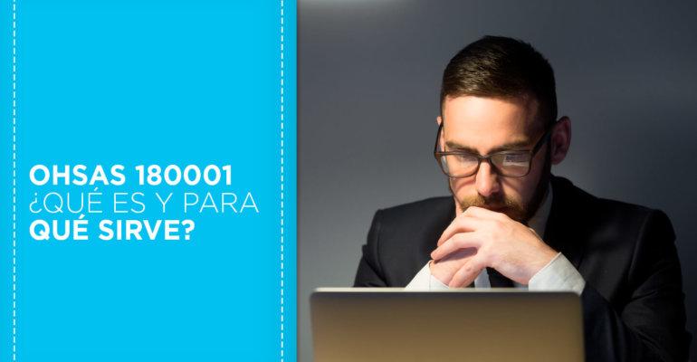 Norma OHSAS 18001: ¿Qué es y para qué sirve?