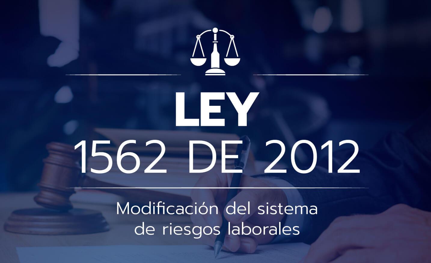 Ley 1562 De 2012 Afiliacion Al Sistema De Riesgos Laborales